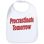Procrastinate Tomorrow Bib