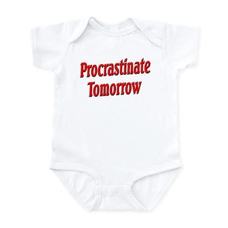 Procrastinate Tomorrow Infant Bodysuit