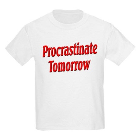 Procrastinate Tomorrow Kids Light T-Shirt