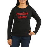 Procrastinate Tomorrow Women's Long Sleeve Dark T-