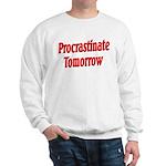 Procrastinate Tomorrow Sweatshirt