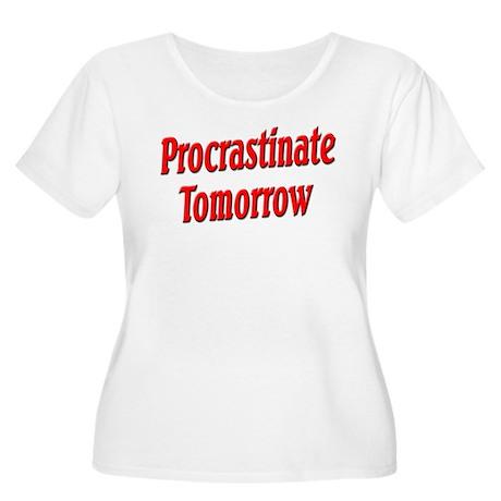 Procrastinate Tomorrow Women's Plus Size Scoop Nec