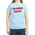 Procrastinate Tomorrow Women's Light T-Shirt