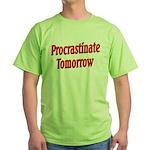 Procrastinate Tomorrow Green T-Shirt