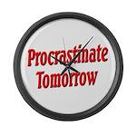 Procrastinate Tomorrow Large Wall Clock