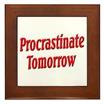 Procrastinate Tomorrow Framed Tile