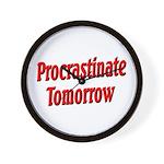 Procrastinate Tomorrow Wall Clock