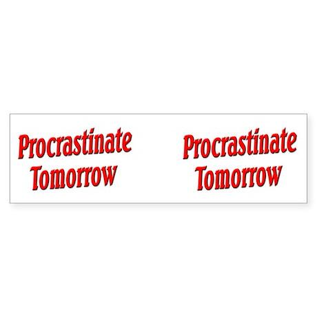 Procrastinate Tomorrow Sticker (Bumper)