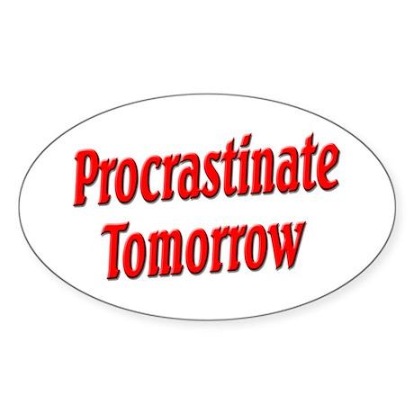 Procrastinate Tomorrow Sticker (Oval)