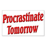 Procrastinate Tomorrow Sticker (Rectangle)