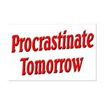 Procrastinate Tomorrow Mini Poster Print