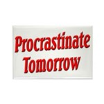 Procrastinate Tomorrow Rectangle Magnet (100 pack)