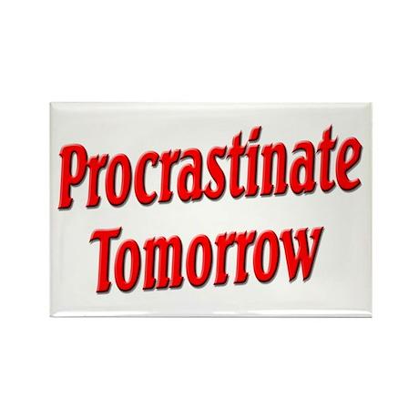 Procrastinate Tomorrow Rectangle Magnet (100 pack)