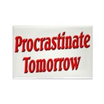 Procrastinate Tomorrow Rectangle Magnet (10 pack)
