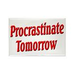 Procrastinate Tomorrow Rectangle Magnet