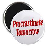 "Procrastinate Tomorrow 2.25"" Magnet (100 pack"