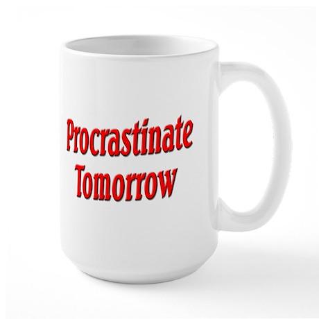 Procrastinate Tomorrow Large Mug