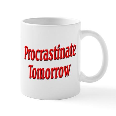 Procrastinate Tomorrow Mug