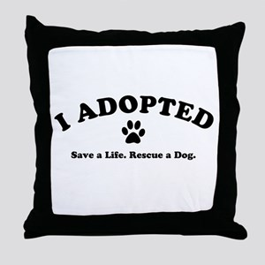 I Adopted Throw Pillow