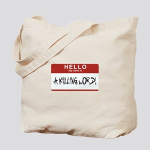 Hello Killing Tote Bag