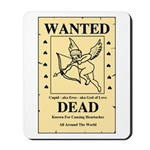 Wanted Cupid Mousepad