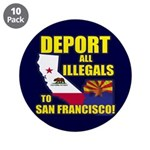 "Deport them to San Francisco 3.5"" Button (10"