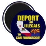 "Deport them to San Francisco 2.25"" Magnet (10"