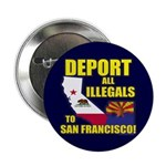 "Deport them to San Francisco 2.25"" Button (10"