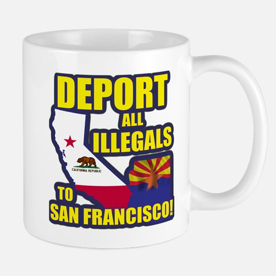 Deport them to San Francisco Mug