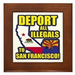 Deport them to San Francisco Framed Tile