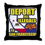 Deport them to San Francisco Throw Pillow