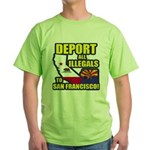 Deport them to San Francisco Green T-Shirt