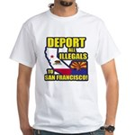 Deport them to San Francisco White T-Shirt