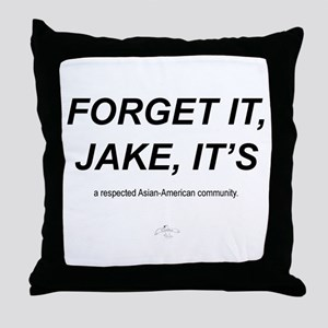 Forget It Jake ,,, Throw Pillow