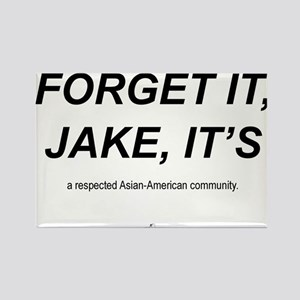 Forget It Jake ,,, Rectangle Magnet