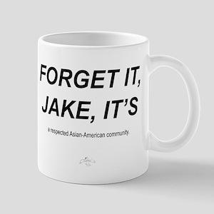 Forget It Jake ,,, Mug