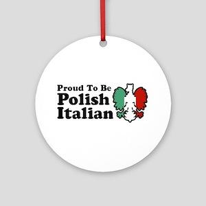 Proud To be Polish Italian Ornament (Round)