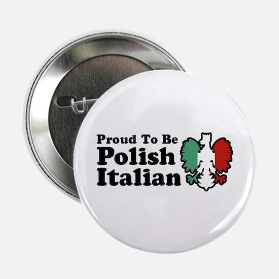 "Proud To be Polish Italian 2.25"" Button"