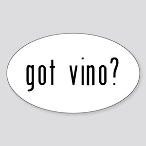 got vino? Sticker (Oval)