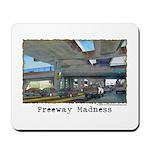 Freeway Madness Mousepad