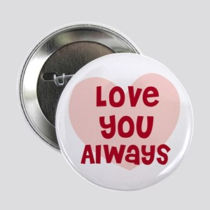 Love You Always Button