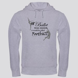 """If Ballet Was"" Hooded Sweatshirt"