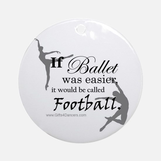 """If Ballet Was"" Ornament (Round)"