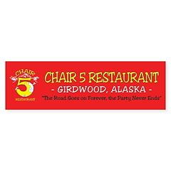 Chair Five Restaurant (bumper) Bumper Sticker