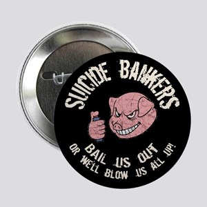 "Suicide Bankers 2.25"" Button"
