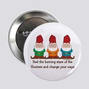 """Burning Stare of The Gnomes 2.25"""" Button"""