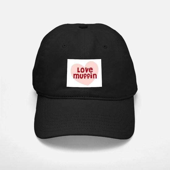 Love Muffin Baseball Hat