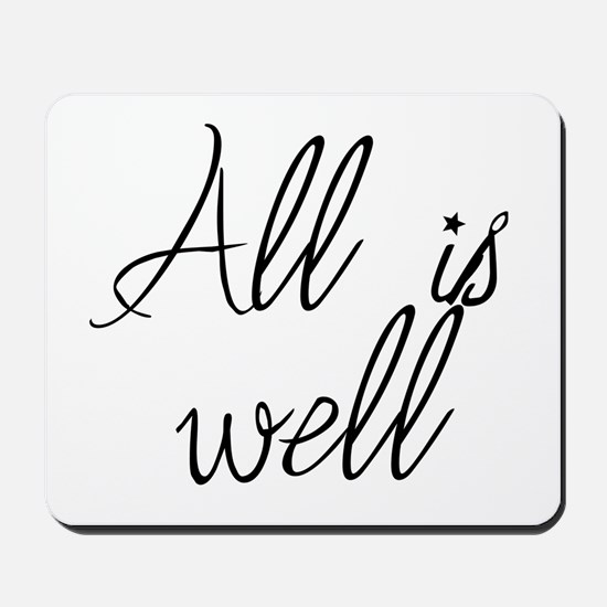 All is well Mousepad