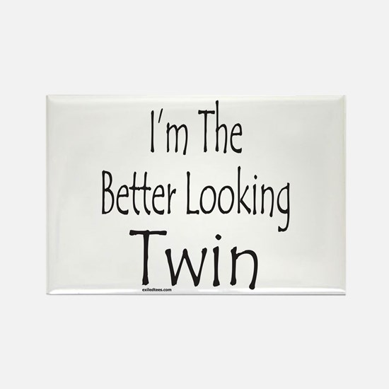 BETTER LOOKING TWIN Rectangle Magnet