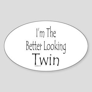 BETTER LOOKING TWIN Sticker (Oval)